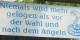 Diesem Schild kann man eigentlich nichts mehr hinzufügen - nur, dass es heute nicht mehr so leicht ist, die Menschen für dumm zu verkaufen. Foto: Peter Schmidt / www.pixelio.de