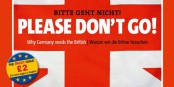 Les Allemands ne veulent pas que la Grande Bretagne quitte l'UE. Et ils le disent en Anglais... Foto: DER SPIEGEL