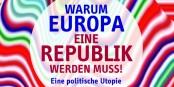 Mit ihrem Buch will Ulrike Guérot neue Wege für Europa aufzeigen. Lesenswert. Foto: Verlag